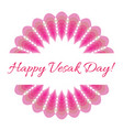 vesak day card with pink lotus vector image vector image