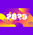 2020 greeting card trendy liquid fluid color vector image vector image
