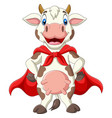 cartoon superhero cow in red cape posing vector image
