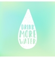 Drink more water motivation poster Text in drop