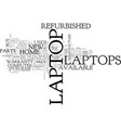 why buy a used laptop instead of new text word vector image vector image