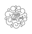 happy new year flourish calligraphy lettering vector image