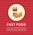 hot dog and coffee to go poster cute cartoon vector image vector image