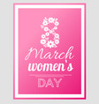 international women day holiday on eight of march vector image vector image