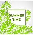 Frame with leaves and the inscription Summer time vector image vector image