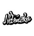 nebraska sticker modern calligraphy hand vector image vector image