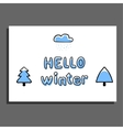 Hello winter greeting card with cloud and snow vector image vector image