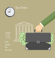 tax time with human hand keeping the briefcase vector image
