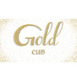 gold club calligraphic text card vector image