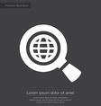 search globe premium icon white on dark background vector image