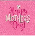 happy mothers day calligraphy design vector image vector image