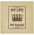 My life my rules inspirational quote vintage