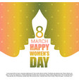 8 march happy womens day card with pattern vector image