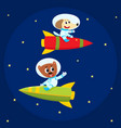 dog and bear astronauts spacemen riding rockets vector image vector image