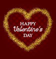 happy valentines day congratulation with golden vector image