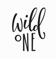 wild one t-shirt quote lettering vector image vector image