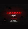horror night light banner modern neon billboard vector image vector image