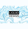 liquid background abstract blue fluid backdrop vector image