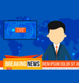 newscaster with breaking news vector image