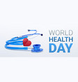 world health day poster with heart and stethoscope vector image