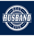 Best Husband Ever T-shirt Typography vector image vector image