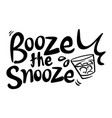 word expression for booze the snooze vector image vector image