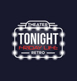 tonight friday life theater retro neon sign vector image