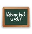 welcome back to school on green blackboard vector image vector image