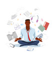 businessman meditating to get calm flat vector image