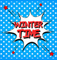 comic winter time wording concept vector image vector image