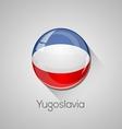 european flags set - yugoslavia vector image vector image