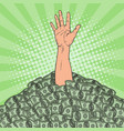 pop art male hand drowns in pile of money vector image