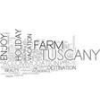 why choose a farm holiday in tuscany text word vector image vector image