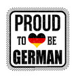 proud to be german sign or stamp vector image vector image