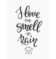I love the Smell of rain quotes typography vector image vector image