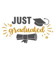 just graduated graduation congratulations vector image