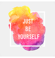 Motivation poster just be yourself vector image vector image