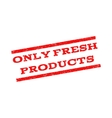 Only Fresh Products Watermark Stamp vector image vector image