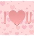 Valentines Day paper Inscription I love U vector image
