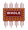 whole grain natural product promotional emblem vector image