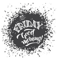 Friday good morning typography design vector image vector image