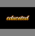 educated word text banner postcard logo icon vector image vector image