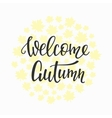 Welcome Autumn quotes typography vector image vector image
