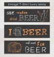 vintage hand drawn beer funny set of t-shirt label vector image