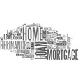 why consider a home mortgage refinance loan text vector image vector image