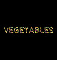 vegetables lettering letters of potatoes and vector image
