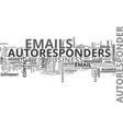 autoresponders are the key to freedom from the vector image vector image