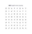 64 hotel thin line mini icons set vector image