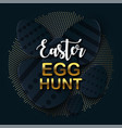 easter egg hunt card with gold lettering paper vector image vector image