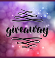 giveaway freebies for promotion in social media vector image vector image